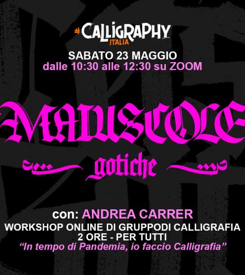 Workshop Di Calligrafia Online Di Gruppo – MAIUSCOLE! Le Capitali Gotiche Con Andrea Carrer