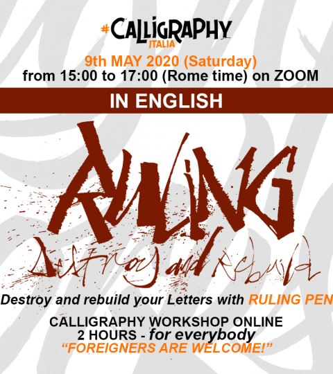 Group Calligraphy Workshop Online – Ruling! Destroy And Rebuilt Your Letters With Ruling Pen