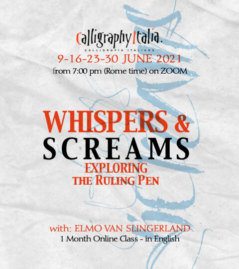 1 Month Class – WHISPERS & SCREAMS, Ruling Pen With Elmo Van Slingerland